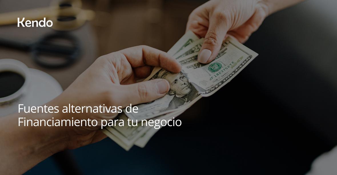 Fuentes alternativas de Financiamiento para tu negocio